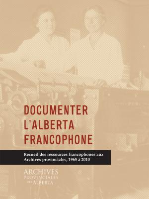 Documenter l'Alberta francophone